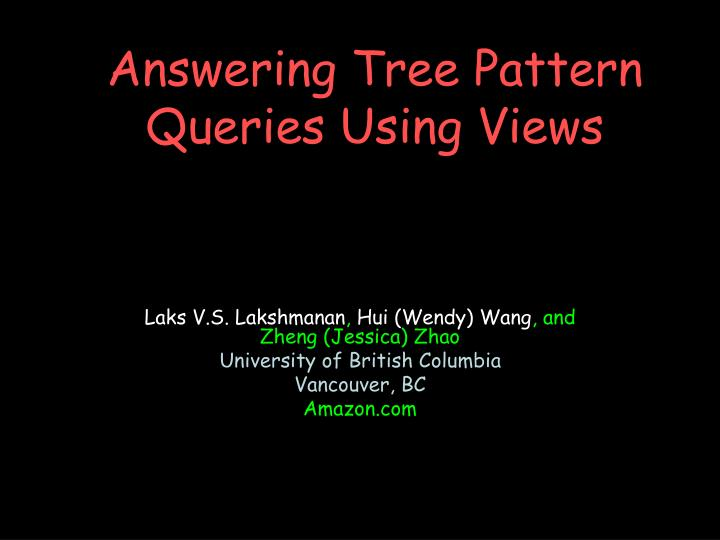 Answering tree pattern queries using views