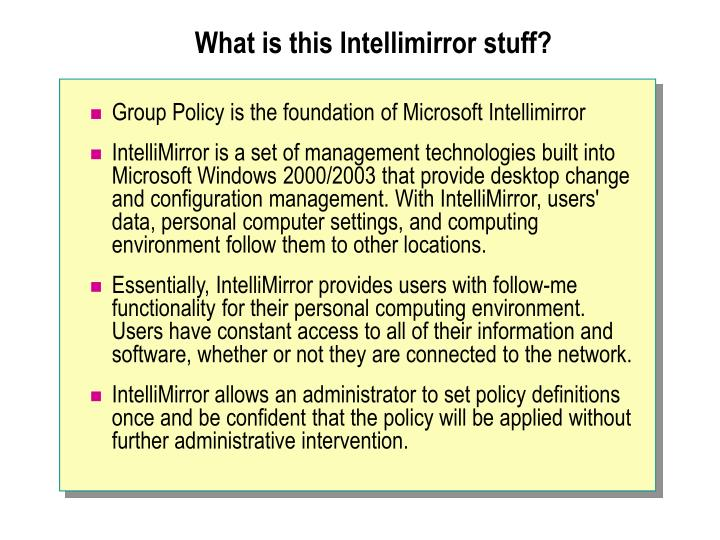 What is this Intellimirror stuff?