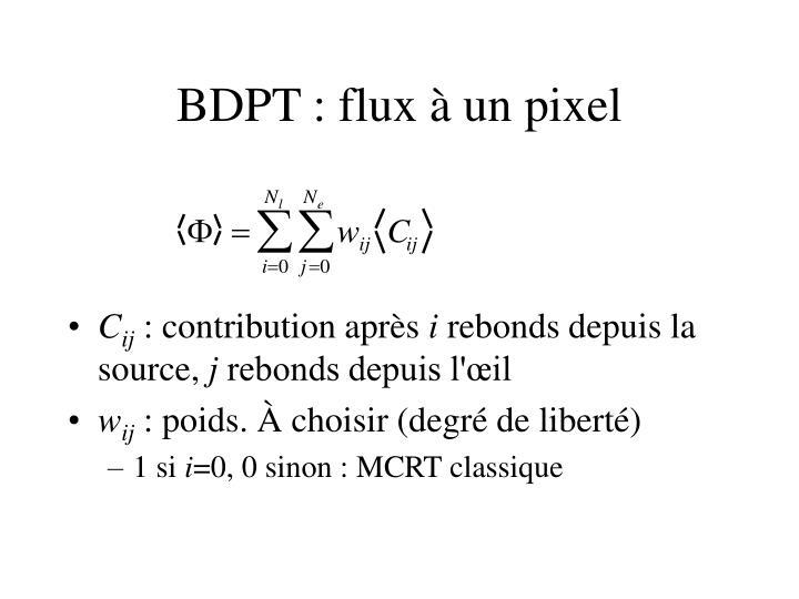 BDPT : flux à un pixel