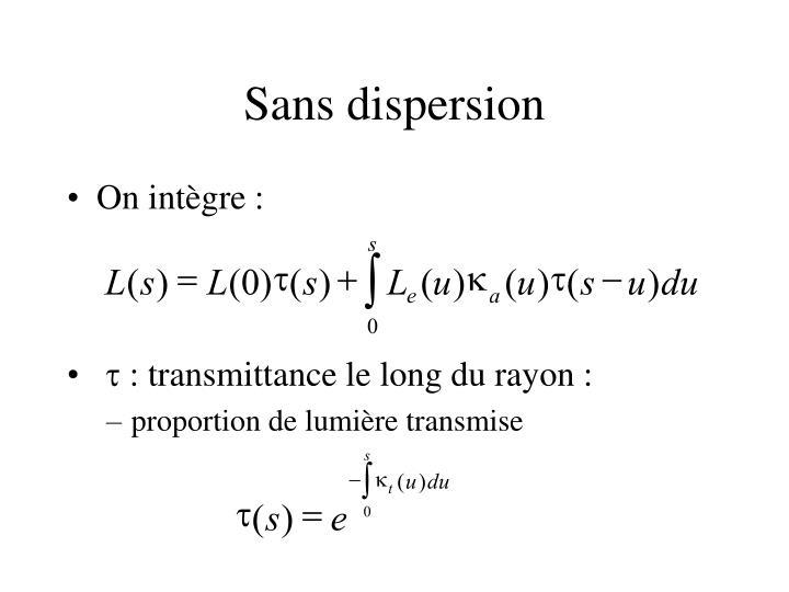 Sans dispersion