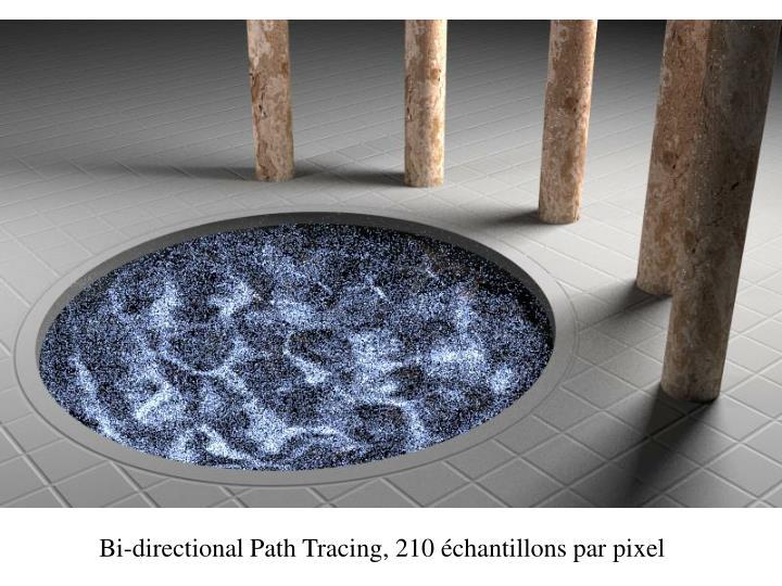Bi-directional Path Tracing, 210 échantillons par pixel