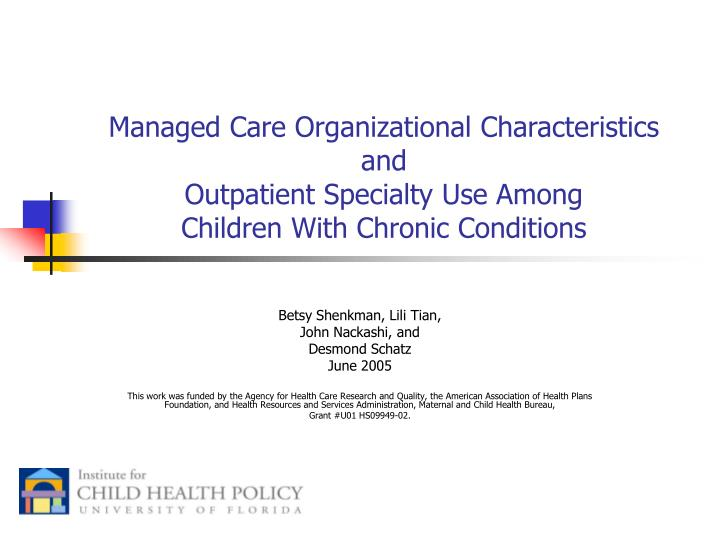 Managed Care Organizational Characteristics and