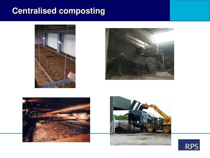 Centralised composting