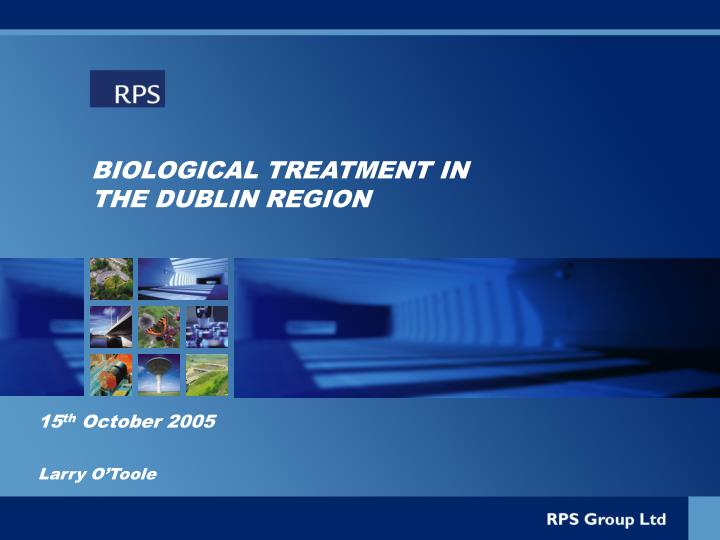 BIOLOGICAL TREATMENT IN THE DUBLIN REGION