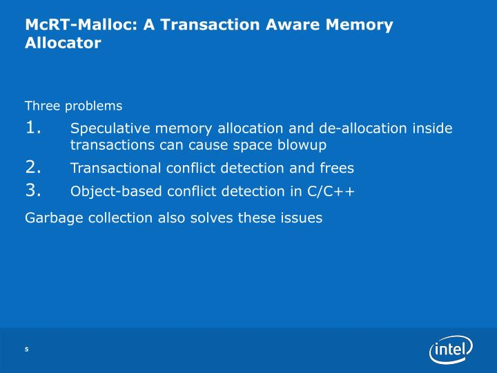 McRT-Malloc: A Transaction Aware Memory Allocator