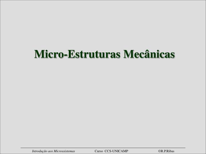 Micro-Estruturas Mecânicas
