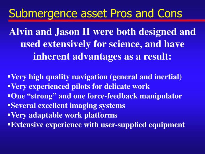 Submergence asset Pros and Cons