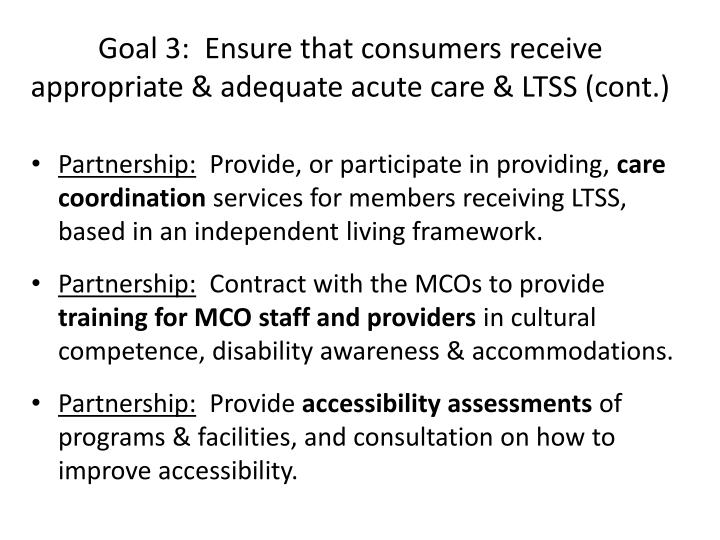 Goal 3:  Ensure that consumers receive appropriate & adequate acute care & LTSS (cont.)