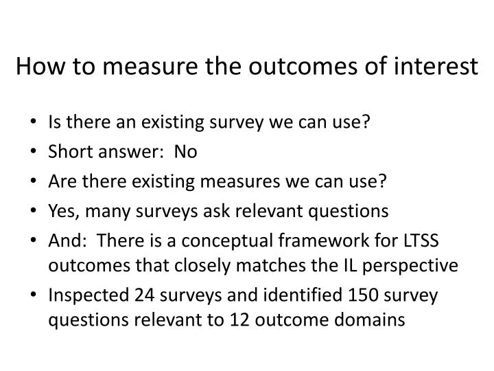 How to measure the outcomes of interest