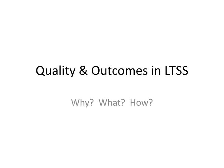 Quality & Outcomes in LTSS