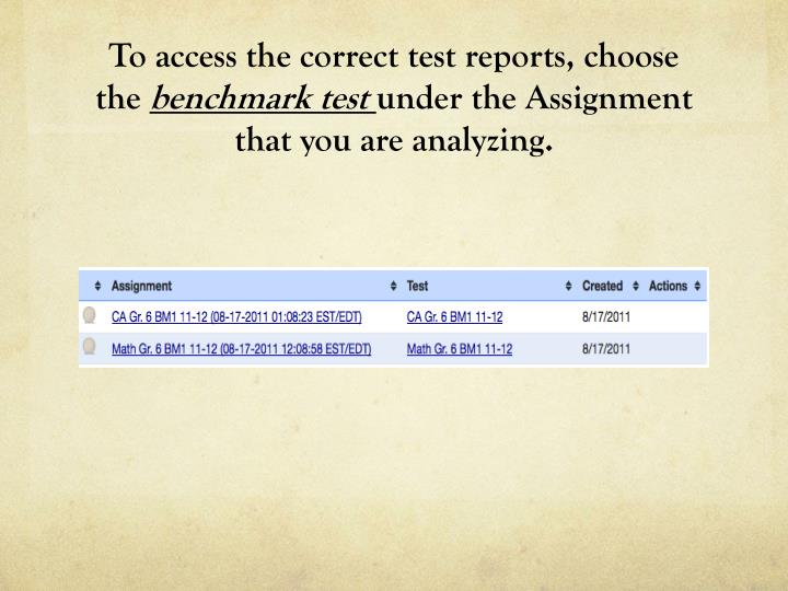To access the correct test reports, choose the