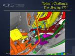 today s challenge the boeing 777