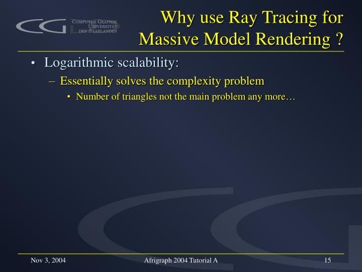 Why use Ray Tracing for