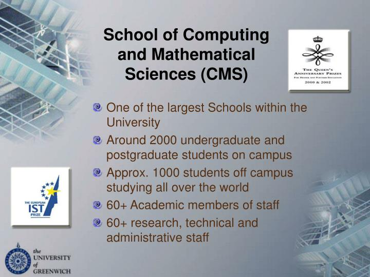 School of Computing and Mathematical Sciences (CMS)
