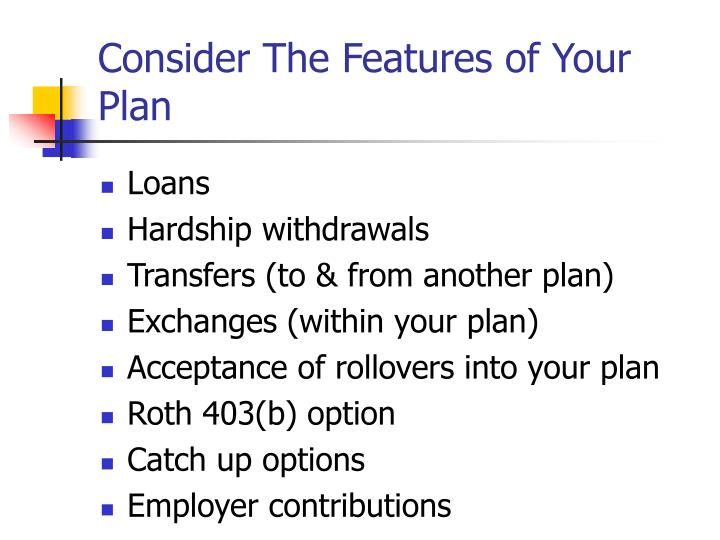 Consider The Features of Your Plan