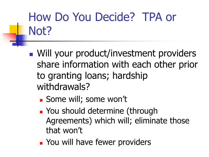 How Do You Decide?  TPA or Not?