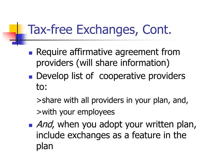 Tax-free Exchanges, Cont.