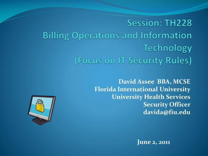 Session th228 billing operations and information technology focus on it security rules