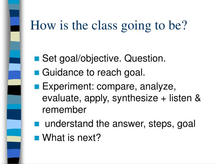 How is the class going to be?