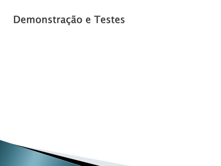 Demonstração e Testes