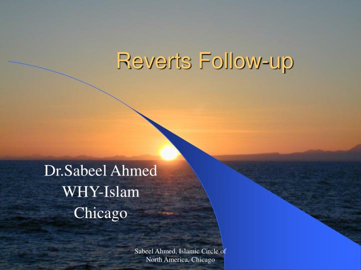 Reverts follow up