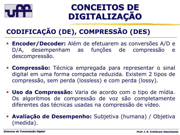 CODIFICAÇÃO (DE), COMPRESSÃO (DES)