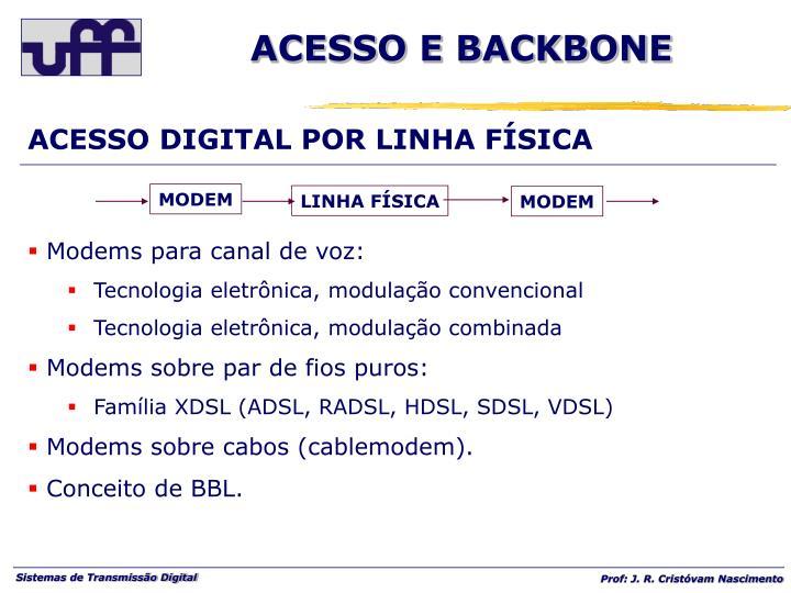 ACESSO DIGITAL POR LINHA FÍSICA