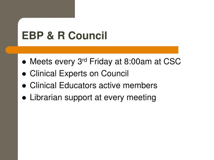EBP & R Council