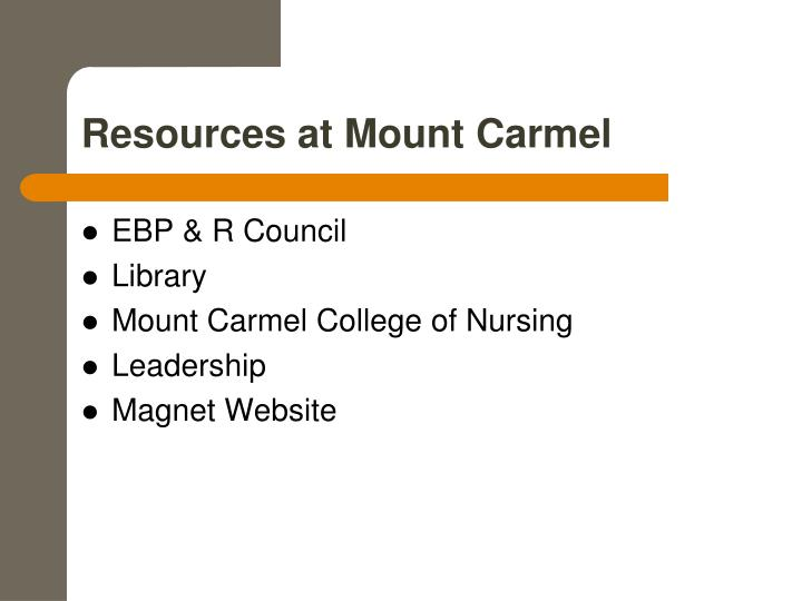 Resources at Mount Carmel