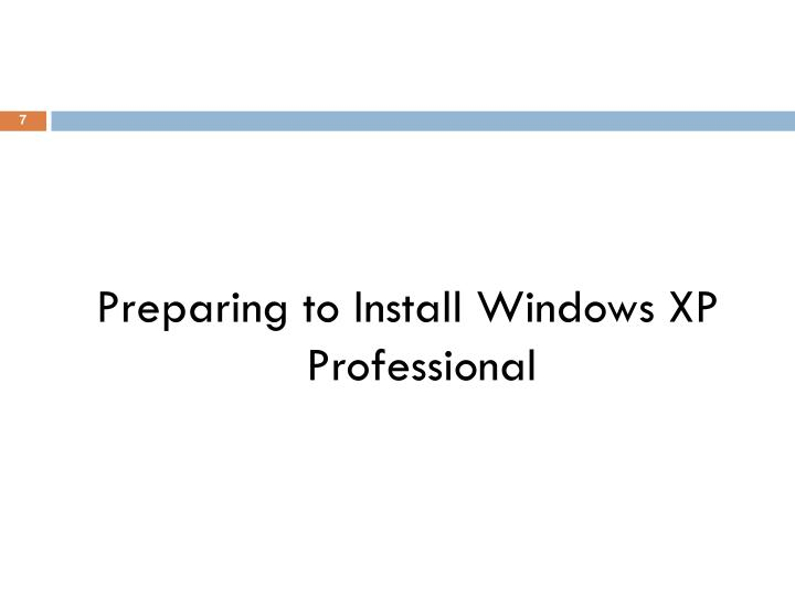 Preparing to Install Windows XP Professional