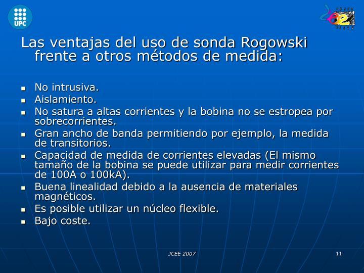 Las ventajas del uso de sonda Rogowski frente a otros métodos de medida: