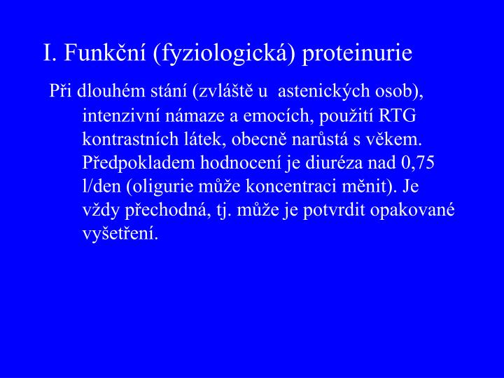 I. Funkční (fyziologická) proteinurie