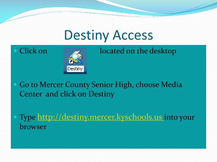 Destiny Access