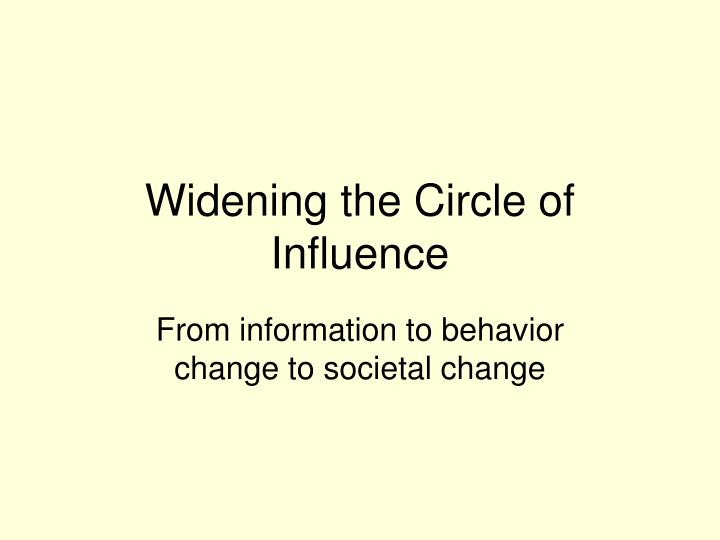 Widening the Circle of Influence