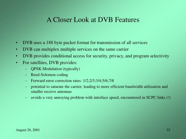 A Closer Look at DVB Features