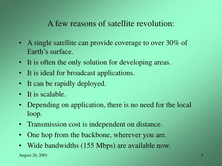 A few reasons of satellite revolution