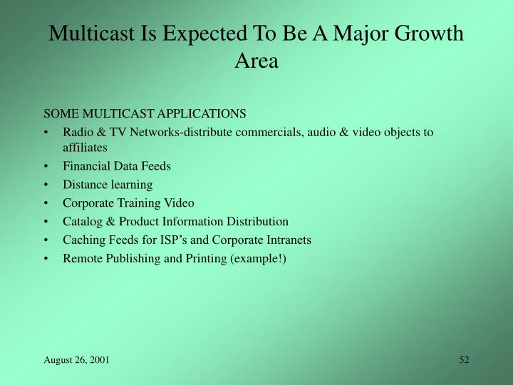 Multicast Is Expected To Be A Major Growth Area
