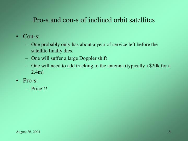 Pro-s and con-s of inclined orbit satellites