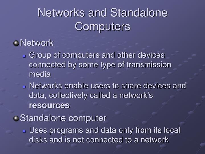 Networks and Standalone Computers