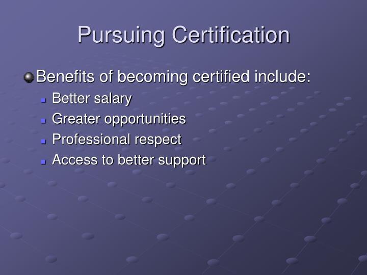 Pursuing Certification