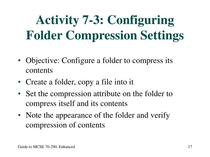Activity 7-3: Configuring Folder Compression Settings