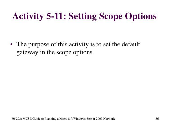 Activity 5-11: Setting Scope Options