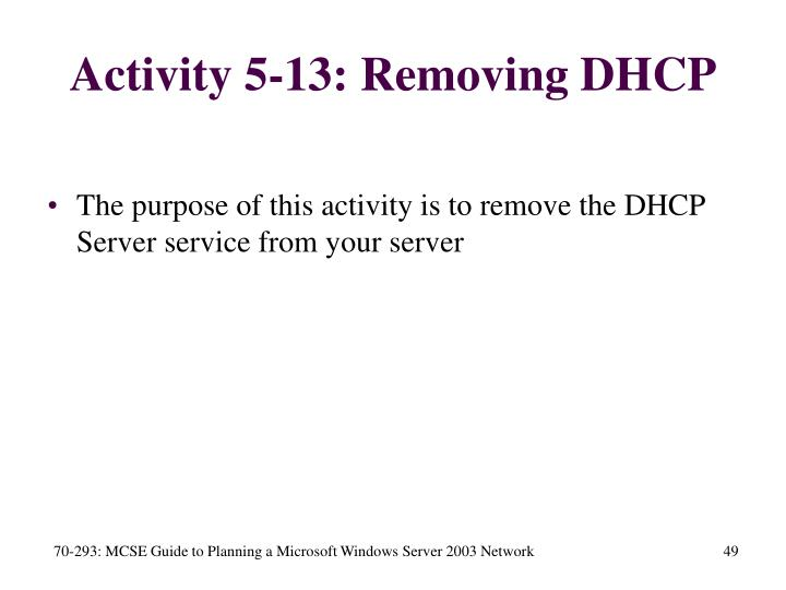 Activity 5-13: Removing DHCP