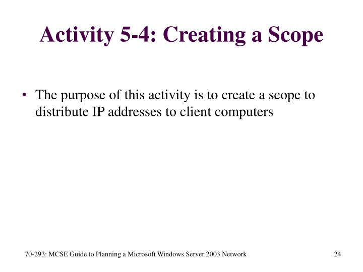 Activity 5-4: Creating a Scope