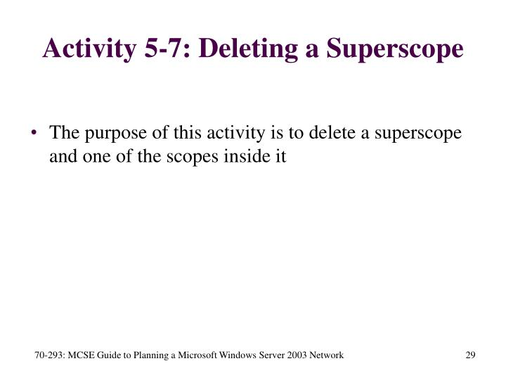Activity 5-7: Deleting a Superscope
