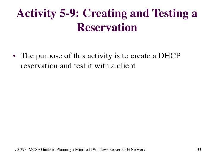 Activity 5-9: Creating and Testing a Reservation