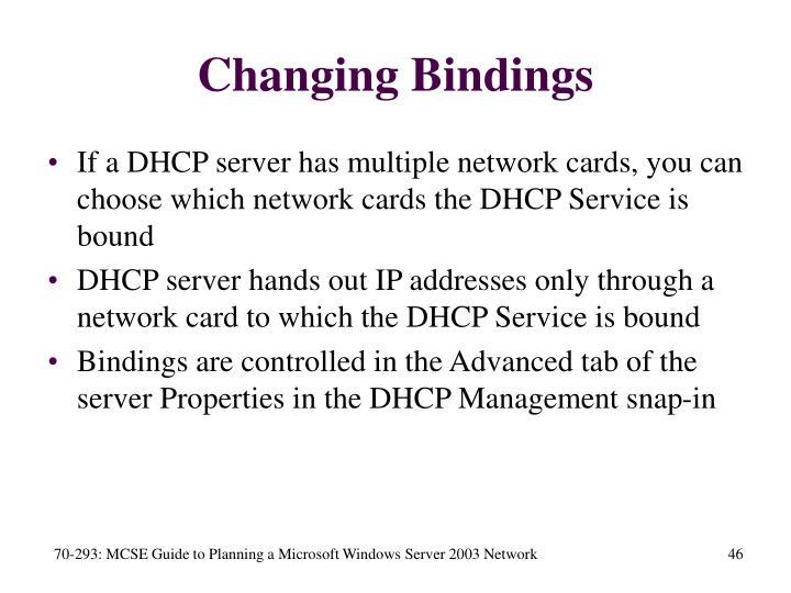 Changing Bindings