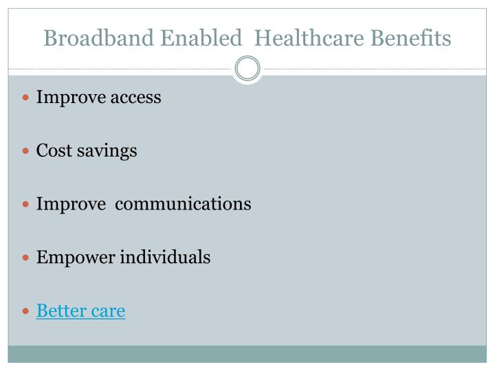 Broadband Enabled  Healthcare Benefits