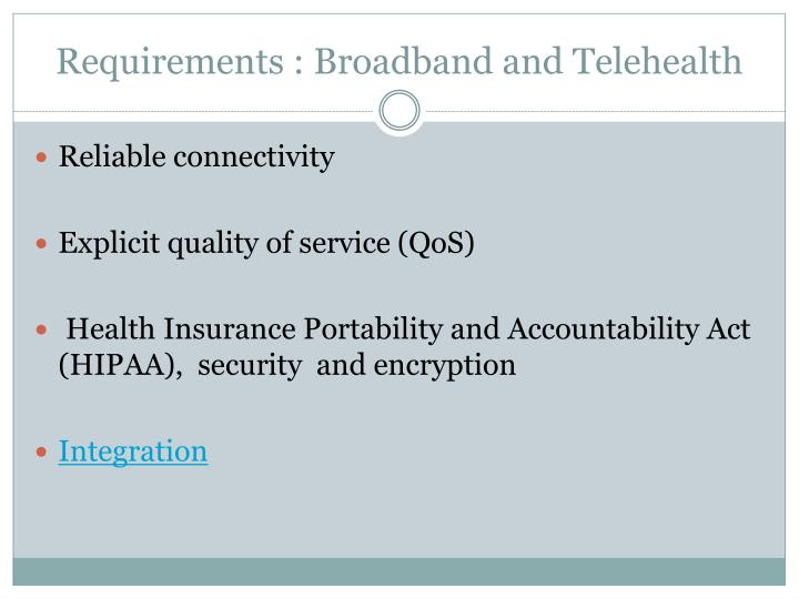 Requirements : Broadband and Telehealth