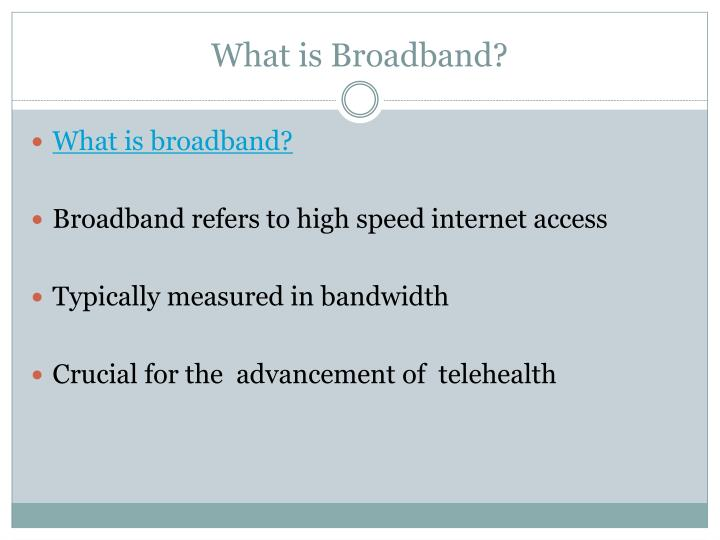 What is Broadband?